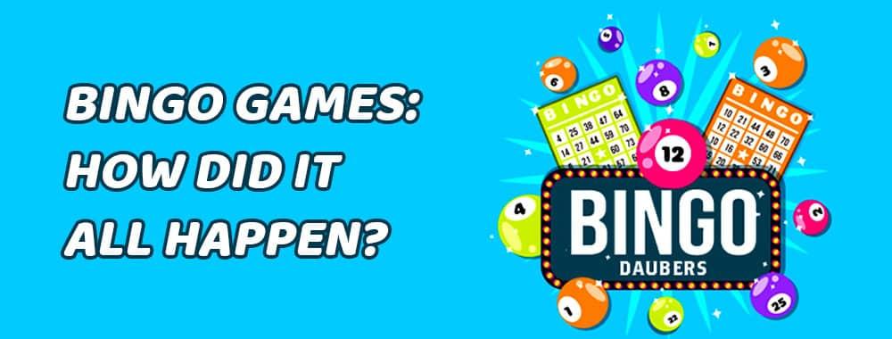 Bingo Games: How did it all happen?