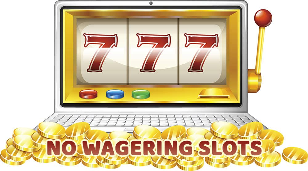 Online Slots No Wagering Requirements
