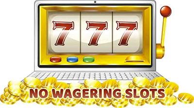 No Wagering Slots